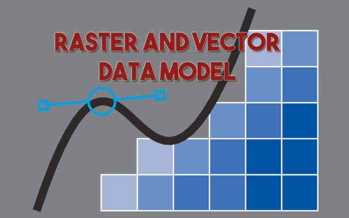 Raster and Vector Data Model In GIS