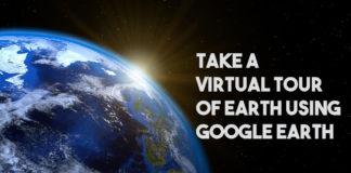 Take a Virtual Tour of Earth Using Google Earth