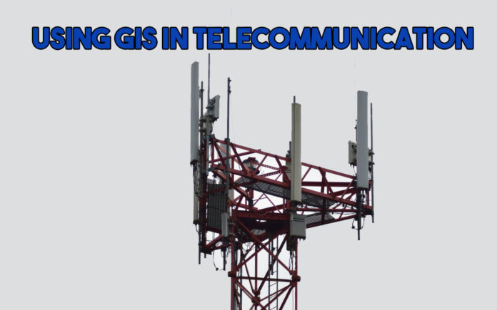 Using GIS In Telecommunication